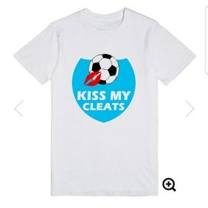 fa56f603ca1 glamfoxx Tops | Kiss My Cleats Funny Soccer Tshirt With Sayings ...